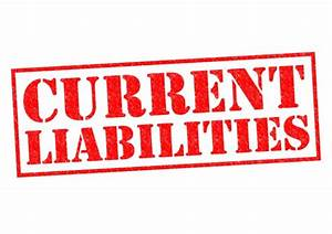 Current Liabilities  Examples For Companies And Individuals