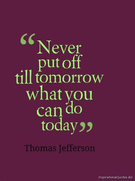 """Inspirational Quotes: """"Never Put Off Till Tomorrow What ..."""