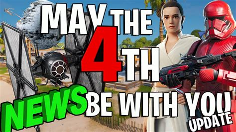 MAY THE 4TH BE WITH YOU - STAR WARS - FORTNITE UPDATE NEWS ...