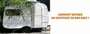 Non Gage En Ligne : certificat de non gage pour une caravane comment et ou l 39 obtenir ~ Medecine-chirurgie-esthetiques.com Avis de Voitures