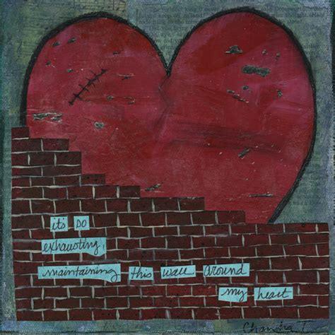 Quotes Building Walls Around Your Heart