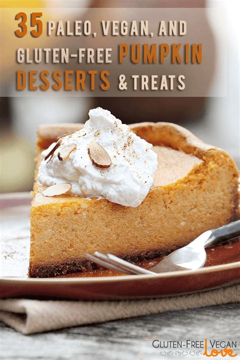 gluten free and vegan desserts 35 paleo vegan and gluten free pumpkin desserts treats to try out this fall l unconventional