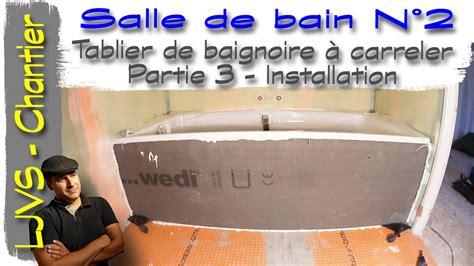 salle de bain n 176 2 vid 233 o 13 tablier de baignoire 224 carreler partie 3 installation fr