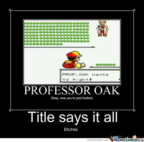 Professor Oak Memes - professor oak by halosniper1338 meme center