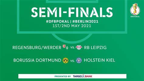 The league at a glance. DFB Pokal Semifinal Draw 2021- Kiel draw Borussia Dortmund away