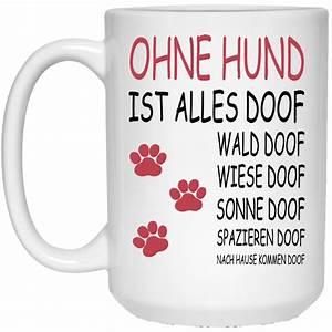 Alles Ist Doof : ohne hund ist alles doof mugs teedragons ~ Eleganceandgraceweddings.com Haus und Dekorationen
