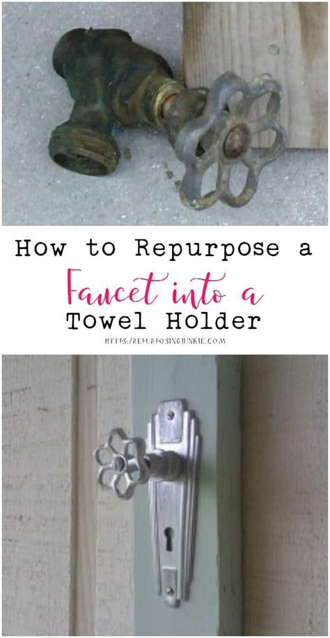 repurpose  faucet   towel holder