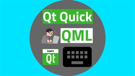 Qt Quick and QML For Beginners : The Fundamentals | LearnQt