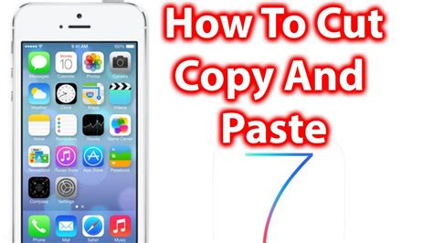 how to copy and paste on iphone how to cut copy and paste ios 7 iphone 5s 5c and