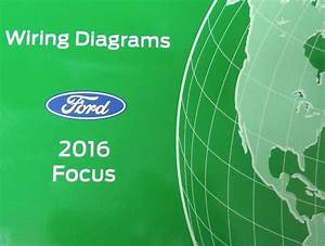 2016 Ford Focus Electrical Wiring Diagram Manual Oem Factory
