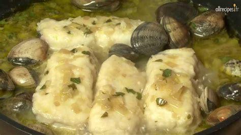 cuisiner un filet de cabillaud filets de cabillaud aux palourdes et au vin blanc