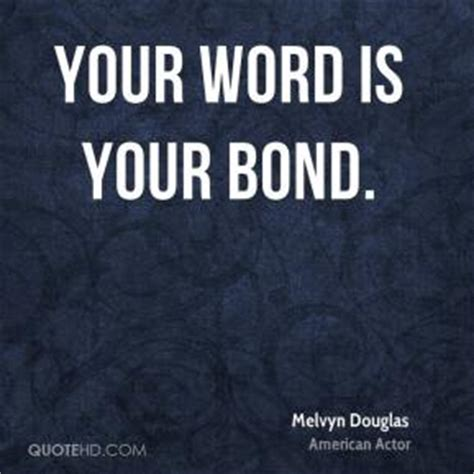 Your Word Is Your Bond Quotes