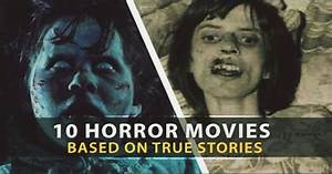 10 Scary & Disturbing Horror Movies That Are Based On True ...