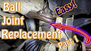 Diy Upper And Lower Ball Joint Replacement Part 1