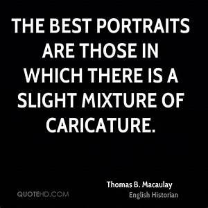 Thomas B. Macau... Macaulay Thomas Quotes