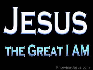 Jesus the Great I AM