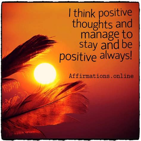 With my thoughts, I attract good things in my life ...