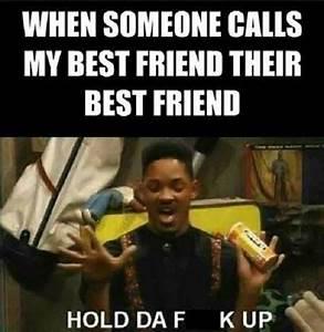 My Best Friend - Best Friend Meme