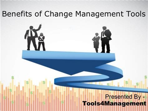 Benefit Of Change Management Tools