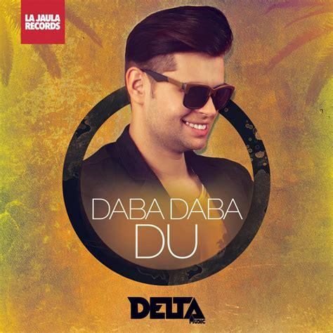 Daba Daba Du by Delta Music on Spotify