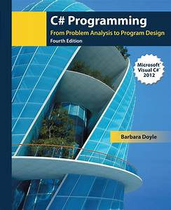 C Programming From Problem Analysis To Program Design Answers C Programming 9781285096261 Cengage