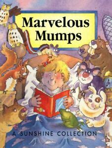 Marvelous Mumps a Sunshine Collection Book by Helen ...