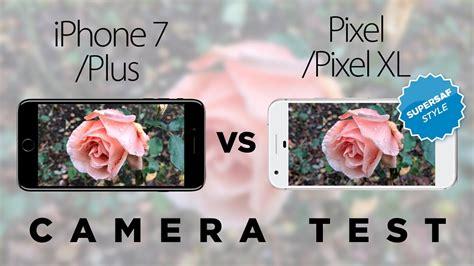 pixel xl vs iphone 7 plus test comparison
