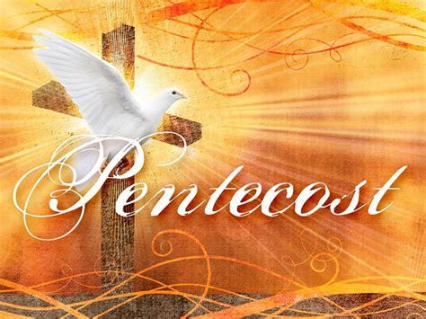appreciating pentecost season  pentecostalism connect