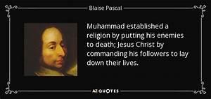 Blaise Pascal q... Muhammad Religion Quotes