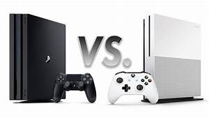 Ps4 Pro Vs Xbox One S Preview  The Battle Of 4k Consoles