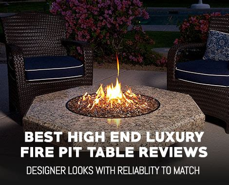 high  luxury fire pit table reviews