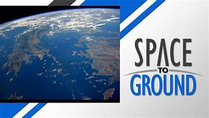 Space to Ground: Earth From Above | NASA