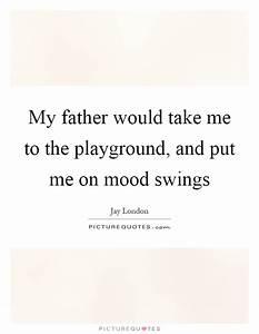 Mood Swing Quotes | Mood Swing Sayings | Mood Swing ...