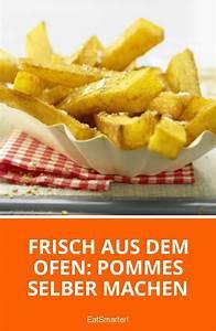 Ofen Sauber Machen : frisch aus dem ofen pommes selber machen in 2019 healthy and addictive ~ Frokenaadalensverden.com Haus und Dekorationen