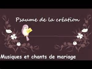 chant d entrã e mariage psaume de la création musiques et chants de mariage