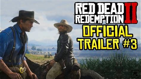 Red Dead Redemption 2 Official Trailer #3 Youtube