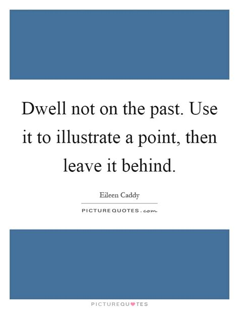 Quotes About Living The Past Behind
