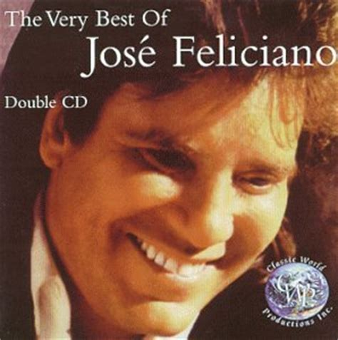 jose feliciano information release the very best of jose feliciano by jos 233