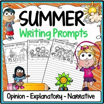 summer writing prompts narrative writing informative opinion writing