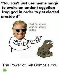 Kek the Power of Compels You Meme