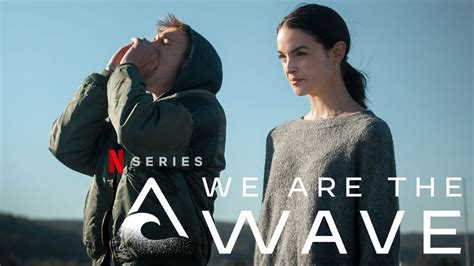 We are the wave netflix WE ARE THE WAVE Trailer (2019