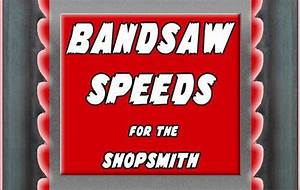Shopsmith Speed Chart Pdf Bandsaw Speeds For The Shopsmith Shopsmith Bandsaw Speed