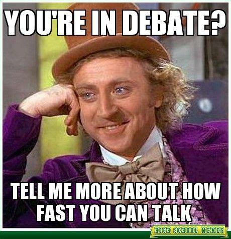 Memes Debate - high school debate memes google search speech and debate lyfe pinterest speed reading