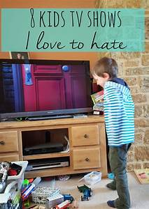 8 kids tv shows I love to hate - Bubbablue and me