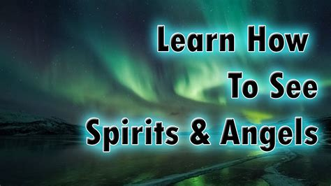 Learn How To See Spirits And Angels Now  Fast In Depth Tutorial Youtube