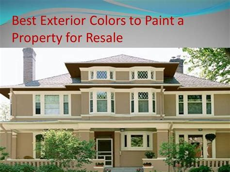 best exterior colors to paint a property for resale authorstream