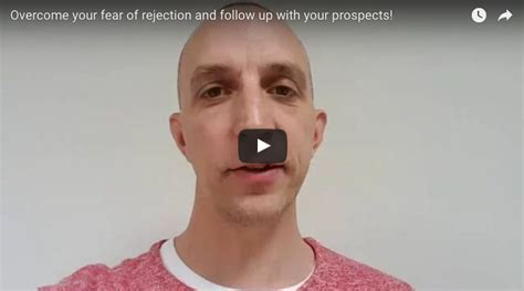 Overcome Your Fear Of Rejection And Make That Follow-up