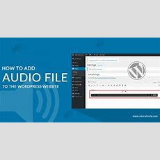 How To Add Audio Clips Or Mp3 Files In Wordpress Domainwebsite