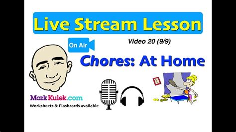Mark Kulek Live Stream  20  Chores  At Home  English For Communication  Esl Youtube