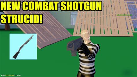 combat shotgun insane roblox strucid youtube
